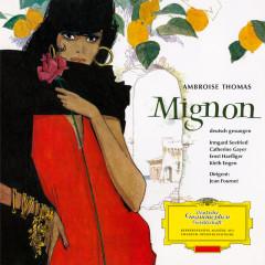 Thomas: Mignon - Highlights (Sung in German) - Irmgard Seefried, Catherine Gayer, Ernst Haefliger, Kieth Engen, Orchestre Des Concerts Lamoureux