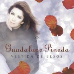 Vestida De Besos - Guadalupe Pineda