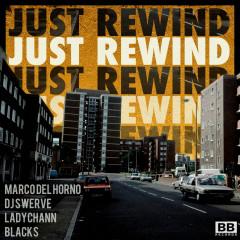 Just Rewind (Marco Del Horno vs. DJ Swerve) - Marco Del Horno, DJ Swerve