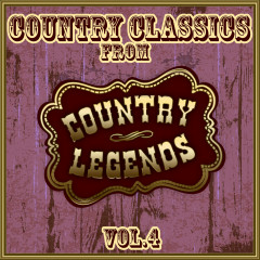 Country Classics from Country Legends, Vol. 4 - Various Artists