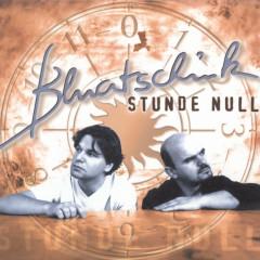 Stunde Null - Bluatschink