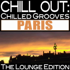Chill out: Chilled Grooves Paris (The Lounge Edition) - Various Artists