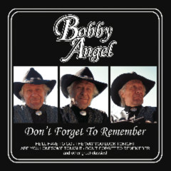 Don't Forget To Remember - Bobby Angel