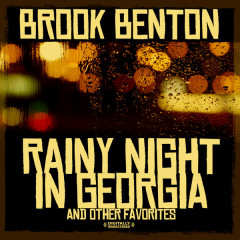 Rainy Night In Georgia & Other Favorites (Digitally Remastered) - Brook Benton