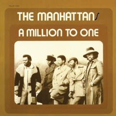 A Million to One - The Manhattans