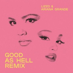 Good As Hell (Remix) (Single)