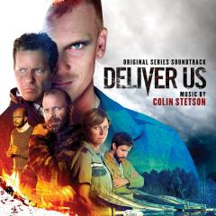 Deliver Us (Original Series Soundtrack) - Colin Stetson