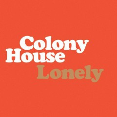 Lonely - Colony House