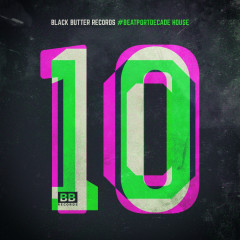 Black Butter Records #beatportdecade House - Various Artists