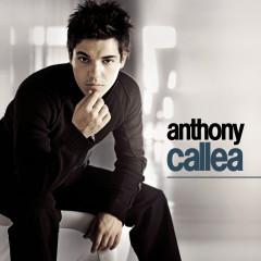 Anthony Callea - Anthony Callea