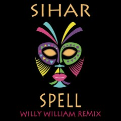 Spell (Willy William Remix)