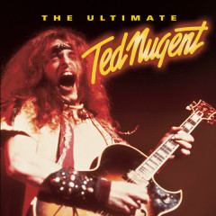 The Ultimate Ted Nugent - Ted Nugent