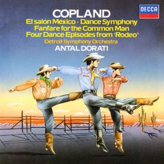 Copland: El Salón Mexicó; Dance Symphony; Rodeo; Fanfare for the Common Man - Antal Doráti, Detroit Symphony Orchestra