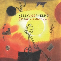 Sky Like A Broken Clock - Kelly Joe Phelps