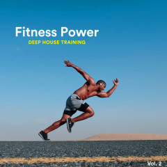 Fitness Power Deep House Training, Vol. 2 - Various Artists