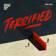 Terrified - Great Good Fine OK, Pell