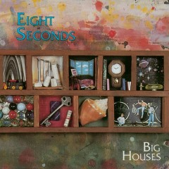 Big Houses - Eight Seconds