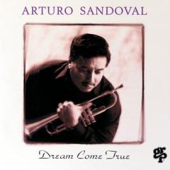 Dream Come True - Arturo Sandoval