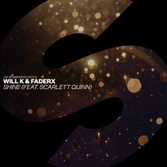 Shine (feat. Scarlett Quinn) - Will K, FADERX, Scarlett Quinn