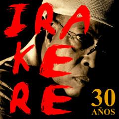 Irakere 30 Anõs (Remasterizado) - Irakere
