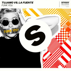 Funk You (Single) - Tujamo, La Fuente