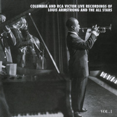 The Columbia & RCA Victor Live Recordings Vol. 1 - Louis Armstrong & His All Stars