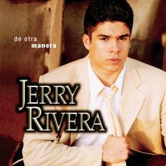 De Otra Manera - Jerry Rivera