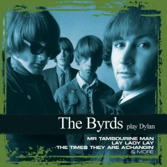 Collections - The Byrds Play Dylan - The Byrds