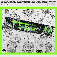 I Feel Ya - Cheat Codes, Danny Quest, Ina Wroldsen