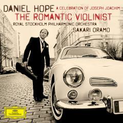 The Romantic Violinist - A Celebration of Joseph Joachim - Daniel Hope, Royal Stockholm Philharmonic Orchestra, Sakari Oramo