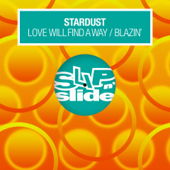 Love Will Find A Way / Blazin' - Stardust