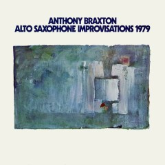 Alto Saxophone Improvisations 1979 - Anthony Braxton