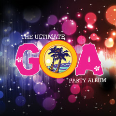 The Ultimate Goa Party Album - Various Artists