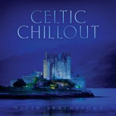 Celtic Chillout - David Arkenstone