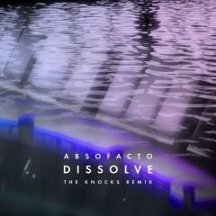Dissolve (The Knocks Remix)