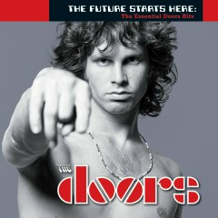 The Future Starts Here: The Essential Doors Hits - The Doors