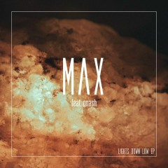 Lights Down Low - EP - MAX