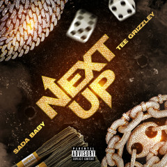 Next Up (feat. Tee Grizzley) - Sada Baby, Tee Grizzley
