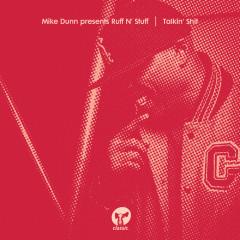 Talkin' Shit - Mike Dunn, Ruff N'Stuff