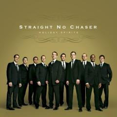 Holiday Spirits - Straight No Chaser