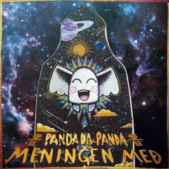Meningen med - Panda Da Panda
