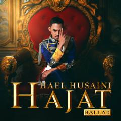 Hajat (Ballad) - Hael Husaini