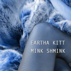 Mink Shmink - Eartha Kitt