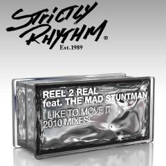 I Like to Move It (feat. The Mad Stuntman) [2010 Mixes] - Reel 2 Real, The Mad Stuntman
