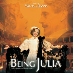 Being Julia (Original Motion Picture Soundtrack) - Mychael Danna