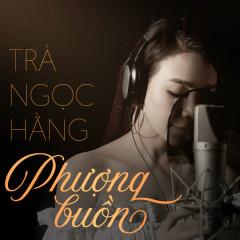 Phượng Buồn (Single) - Trà Ngọc Hằng