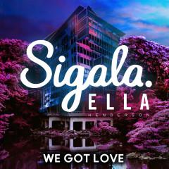 We Got Love - Sigala, Ella Henderson