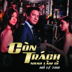 Còn Trách Nhau Làm Gì (Single)
