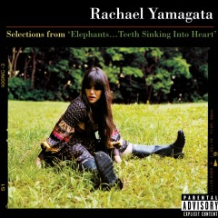 Selections From Elephants...Teeth Sinking Into Heart - Rachael Yamagata