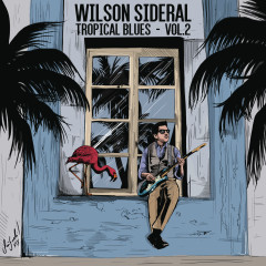Tropical Blues, Vol 2. - Wilson Sideral